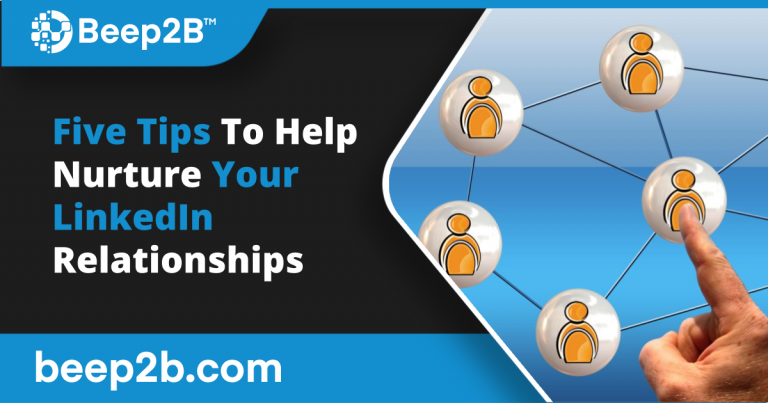 Five Tips To Help Nurture Your LinkedIn Relationships